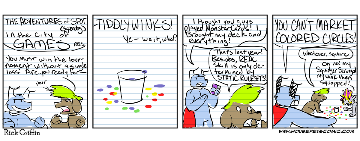In the future, they decide Tiddlywinks is boring. So instead, they play tiddlywinks . . . on TRICYCLES.